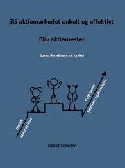 slå aktiemarkedet enkelt og effektivt - bliv aktiemester - bog