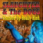 slaughter & the dogs - slaughter & the dogs - cranked up really high - rsd 2017 edition - Vinyl / LP