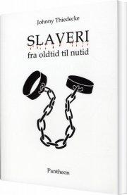 slaveri fra oldtid til nutid - bog