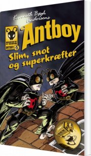slim, snot og superkræfter. antboy 5 - bog