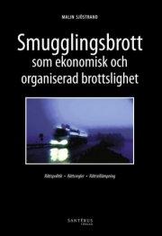 smugglingsbrott som ekonomisk och organiserad brottslighet - bog