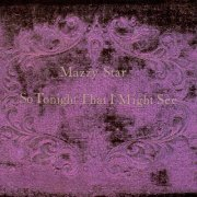 mazzy star - so tonight that i might see - Vinyl / LP