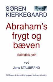 søren kierkegaard abraham's frygt og bæven, ved jens staubrand - bog