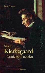 søren kierkegaard - formidlet til nutiden - bog