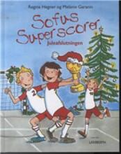 Sofus Superscorer Juleafslutningen - Regina Hegner - Bog