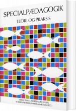 specialpædagogik - teori og praksis - bog