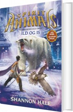 spirit animals 4: ild og is - bog