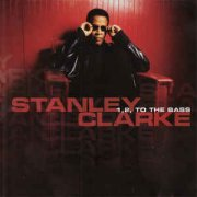 stanley clarke - 1 2 to the bass - cd