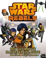 star wars - rebels - den ultimative illustrerede guide - bog