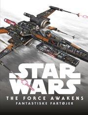 star wars - the force awakens - fantastiske fartøjer - bog