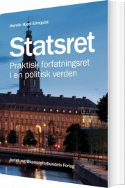 statsret - praktisk forfatningsret i en politisk verden - bog