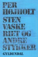 Stenvaskeriet Og Andre Stykker - Per Højholt - Bog