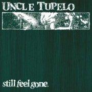 uncle tupelo - still feel gone - Vinyl / LP