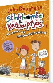 stinkbombe og ketchupfjæs og jagten på tryllehulepindsvinet - bog
