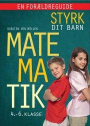 styrk dit barn: matematik 4. - 6. klasse - en forældreguide - bog