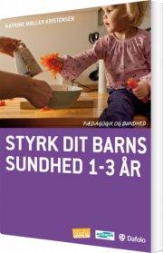 styrk dit barns sundhed 1-3 år - bog