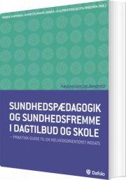 sundhedspædagogik og sundhedsfremme i dagtilbud og skole - bog