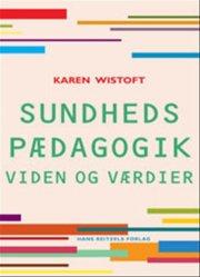 sundhedspædagogik - viden og værdier - bog