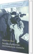 sundhedsplejerskeinstitutionens dannelse - bog
