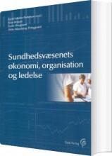 sundhedsvæsenets økonomi, organisation og ledelse - bog