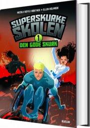 superskurkeskolen 1: den gode skurk - bog