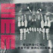 surgical meth machine - surgical meth machine - cd