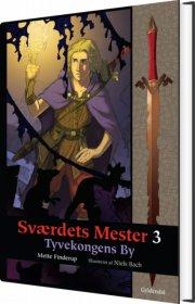 sværdets mester 3 - tyvekongens by - bog