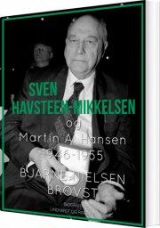 sven havsteen-mikkelsen og martin a. hansen. 1946-1955 - bog