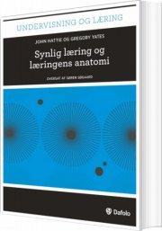 synlig læring og læringens anatomi  - inkl. hjemmeside