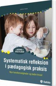 systematisk refleksion i pædagogisk praksis - bog