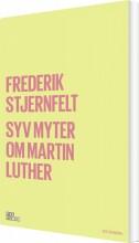 syv myter om martin luther - bog