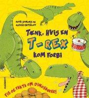 tænk, hvis en t-rex kom forbi - bog