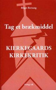 tag et brækmiddel - kierkegaards kirkekritik - bog