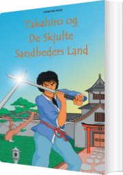 takahiro og de skjulte sandheders land - bog