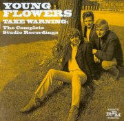 Image of   Young Flowers - Take Warning - The Complete Studio Recordings - CD