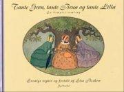 tante grøn, tante brun og tante lilla - en komplet samling - bog