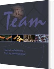 teamets arbejde med - fag- og tværfaglighed - bog