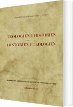 teologien i historien - historien i teologien - bog