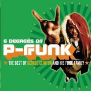 six degrees of p-funk - the best of the best of george clinton and his funk family - cd