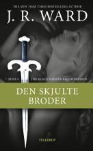 the black dagger brotherhood #4: den skjulte broder - bog