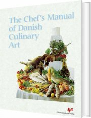 the chef´s manual of danish culinary art - bog