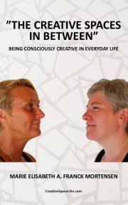 the creative spaces in between: being consciously creative in everyday life - bog
