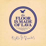 the floor is made of lava - kids and drunks - cd