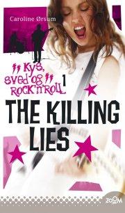 the killing lies. kys, sved & rock'n'roll 1 - bog