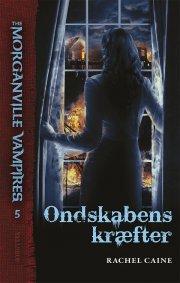 the morganville vampires #5: ondskabens kræfter - bog