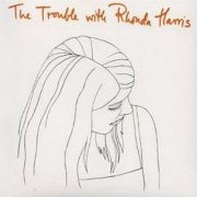 rhonda harris - the trouble with rhonda harris - Vinyl / LP