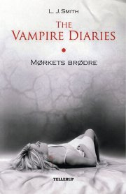 the vampire diaries #1 mørkets brødre - bog