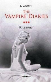 the vampire diaries #3 raseriet - bog