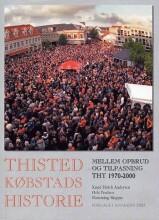 thisted købstads historie mellem opbrud og tilpasning - bog