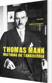 thomas mann - digtning og tankeverden - bog
